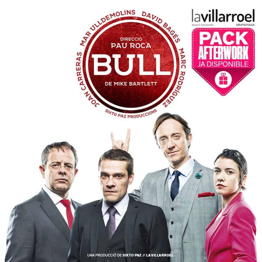 Bull - Pack afterwork - La Villarroel - Teatre Barcelona
